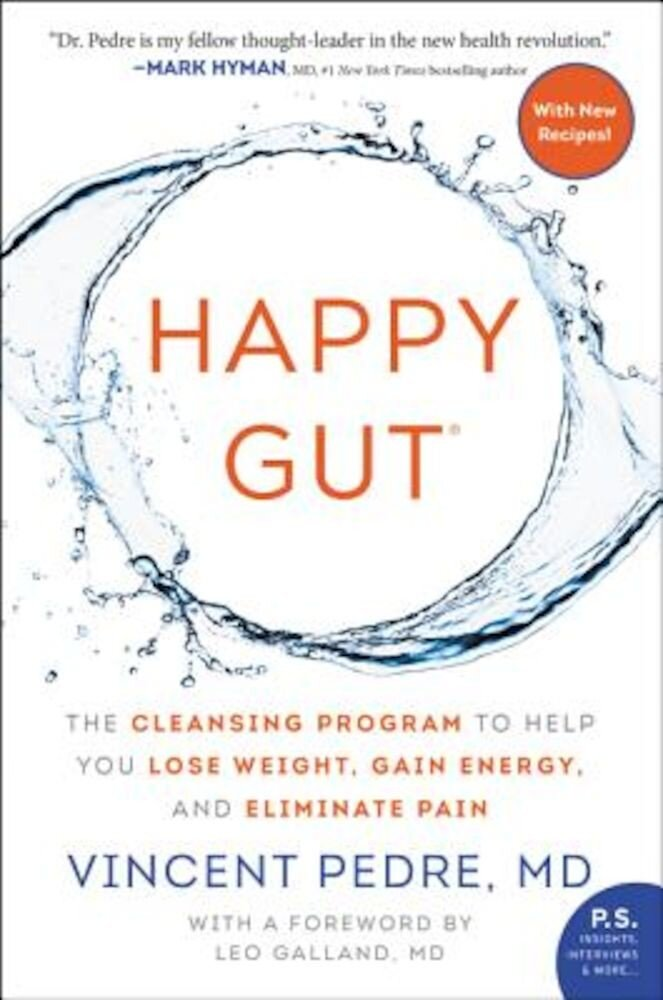 Happy Gut: The Cleansing Program to Help You Lose Weight, Gain Energy, and Eliminate Pain, Paperback