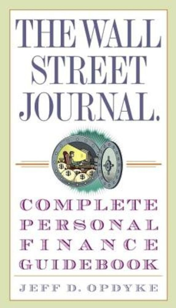 The Wall Street Journal Complete Personal Finance Guidebook, Paperback