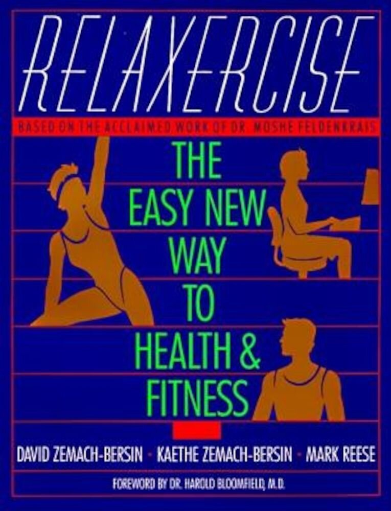 Relaxercise: The Easy New Way to Health and Fitness, Paperback