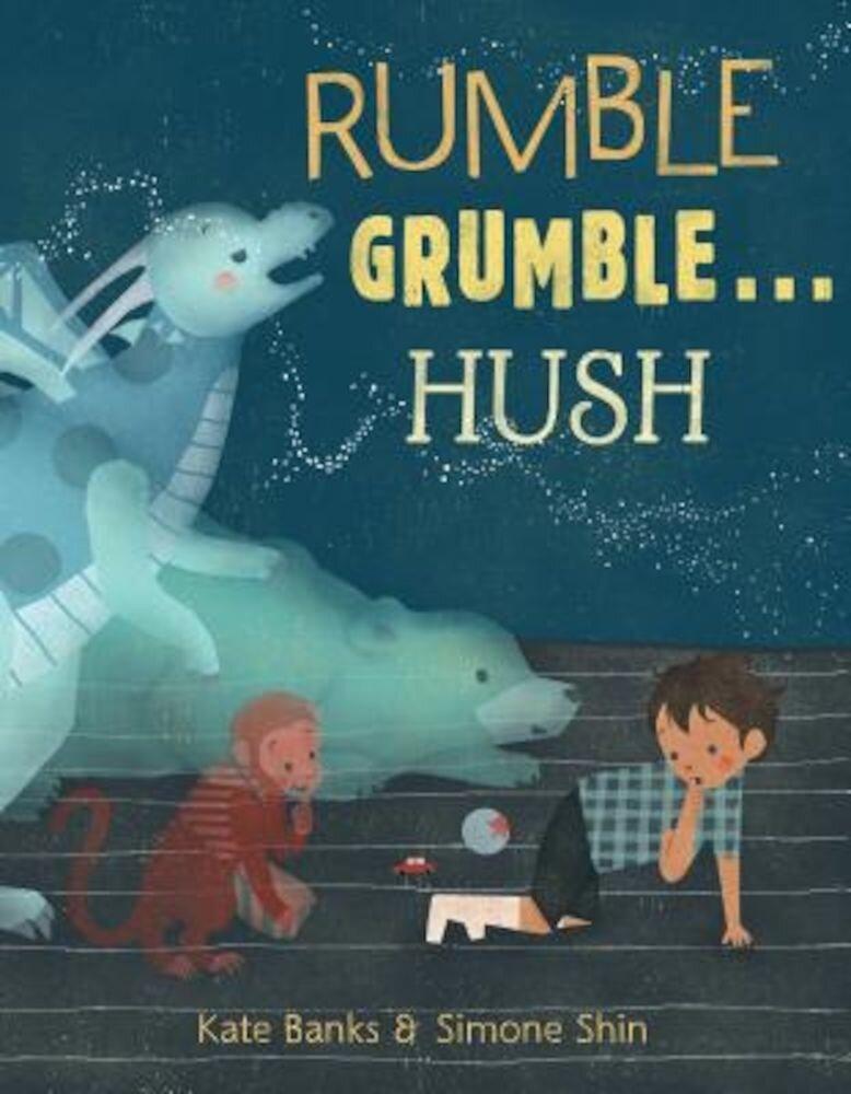 Rumble Grumble . . . Hush, Hardcover