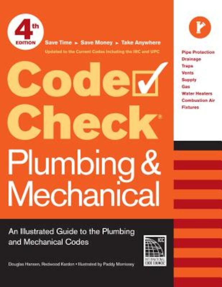 Code Check Plumbing & Mechanical: An Illustrated Guide to the Plumbing and Mechanical Codes, Paperback