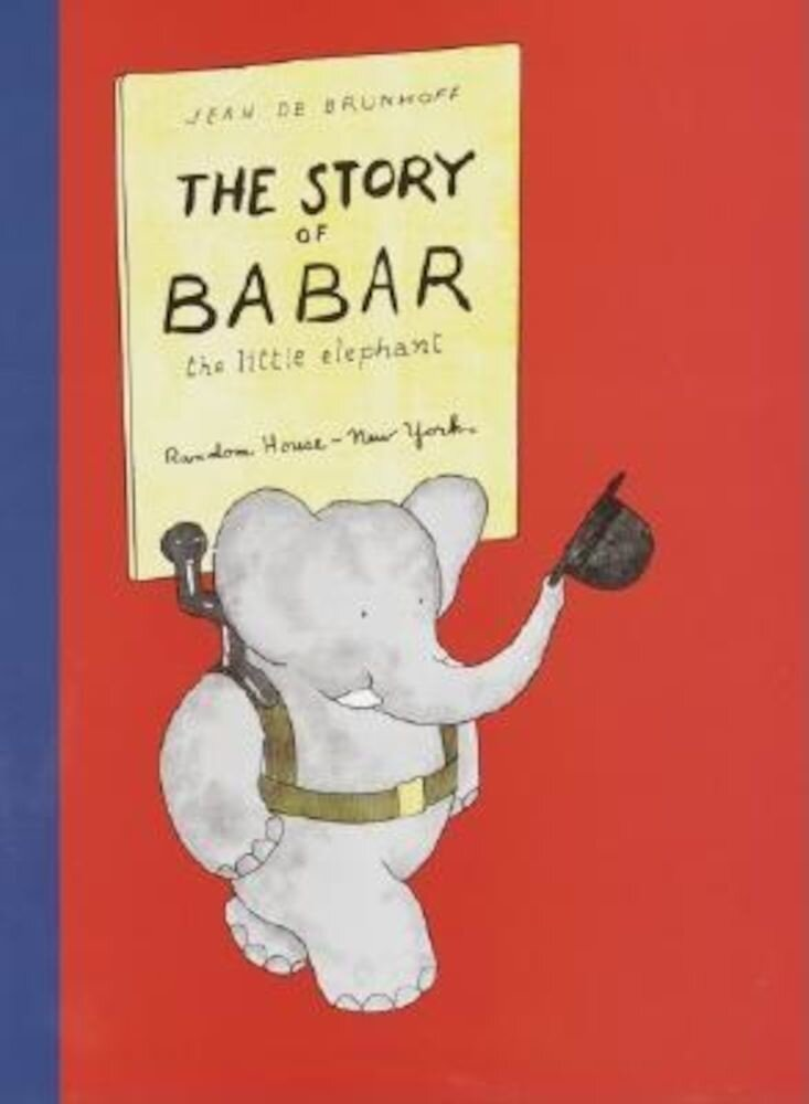 The Story of Babar: The Little Elephant, Hardcover