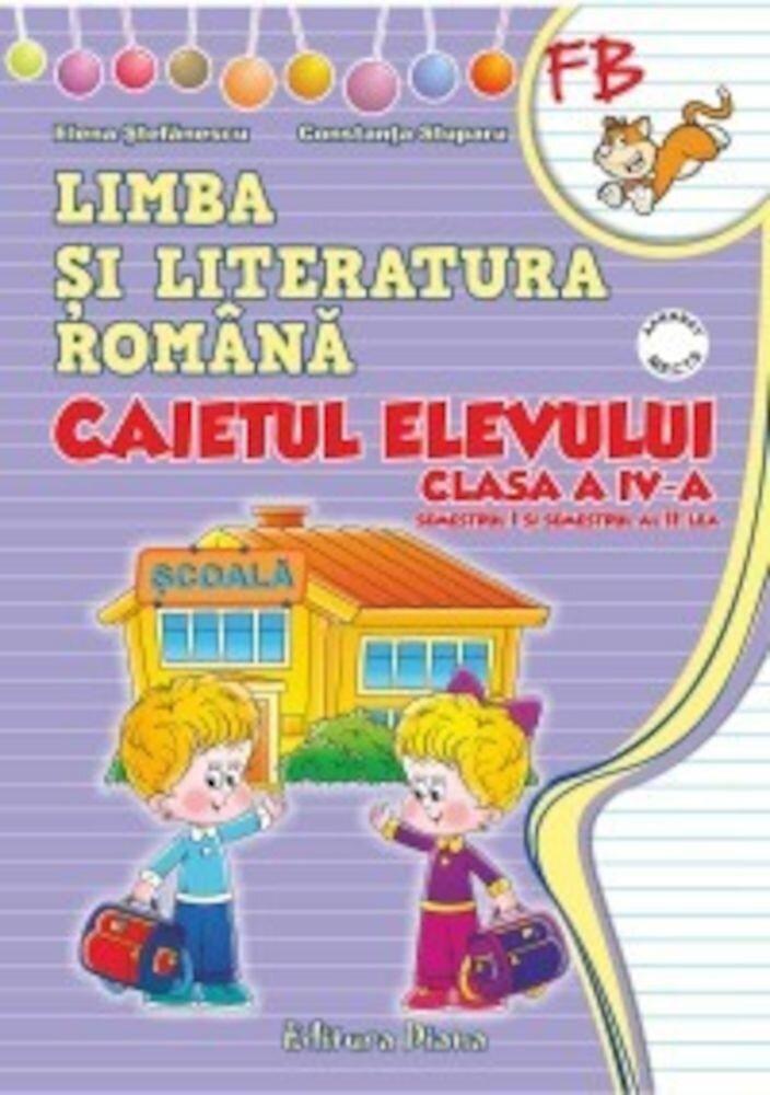 Coperta Carte Caietul elevului de Limba si literatura romana (Sem I + Sem II) pentru clasa a IV-a
