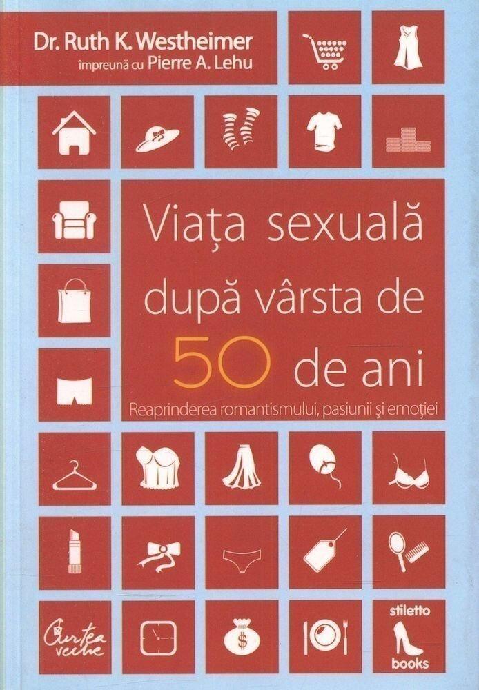 Viata sexuala dupa varsta de 50 de ani. Reaprinderea romantismului, pasiunii si emotiei