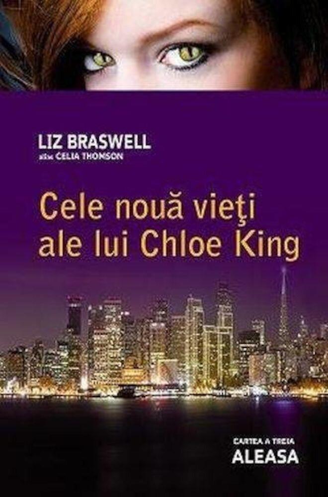 Coperta Carte Aleasa, Cele noua vieti ale lui Chloe King, Vol. 3
