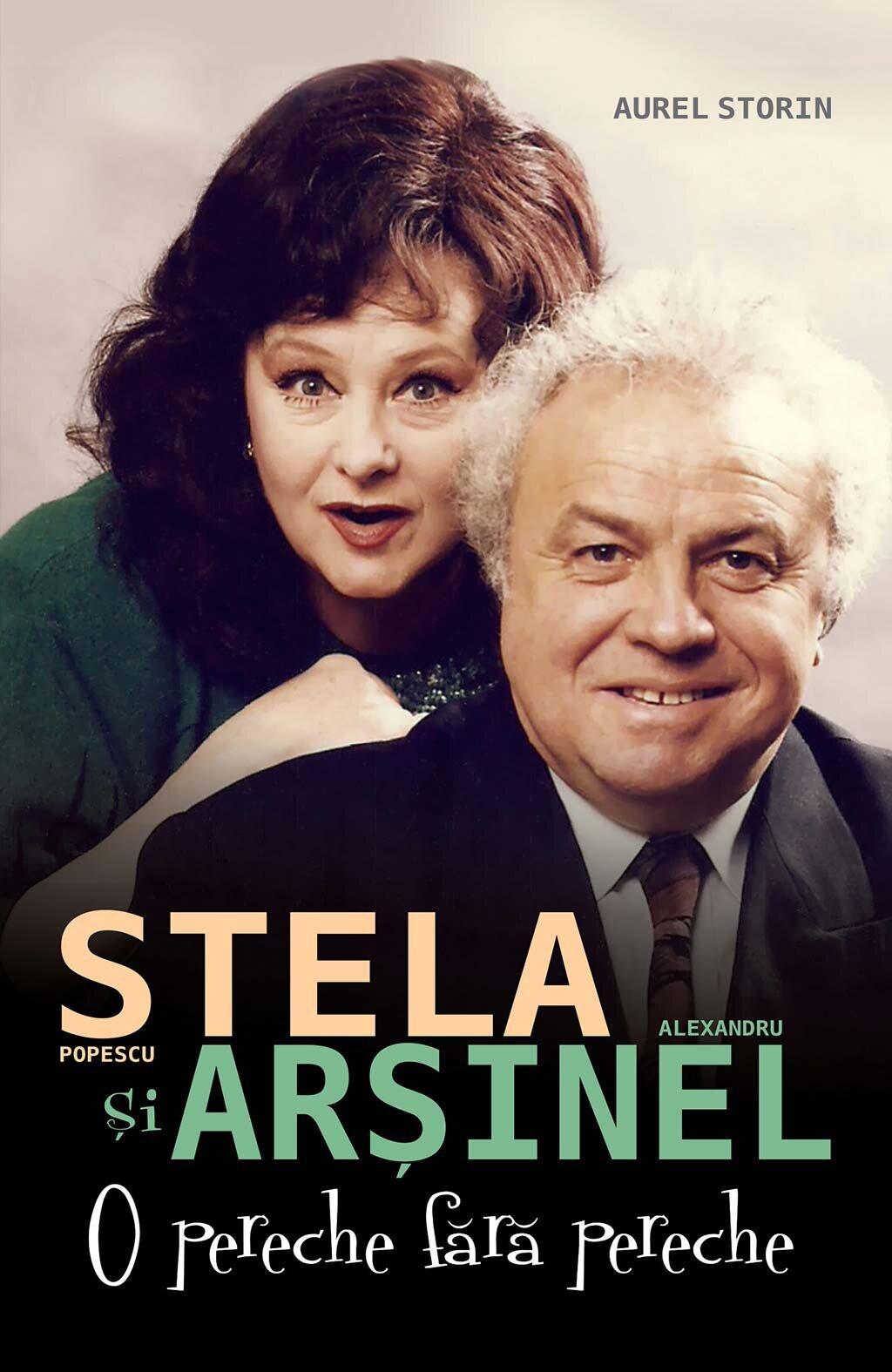 Stela Popescu si Alexandru Arsinel. O pereche fara pereche (eBook)