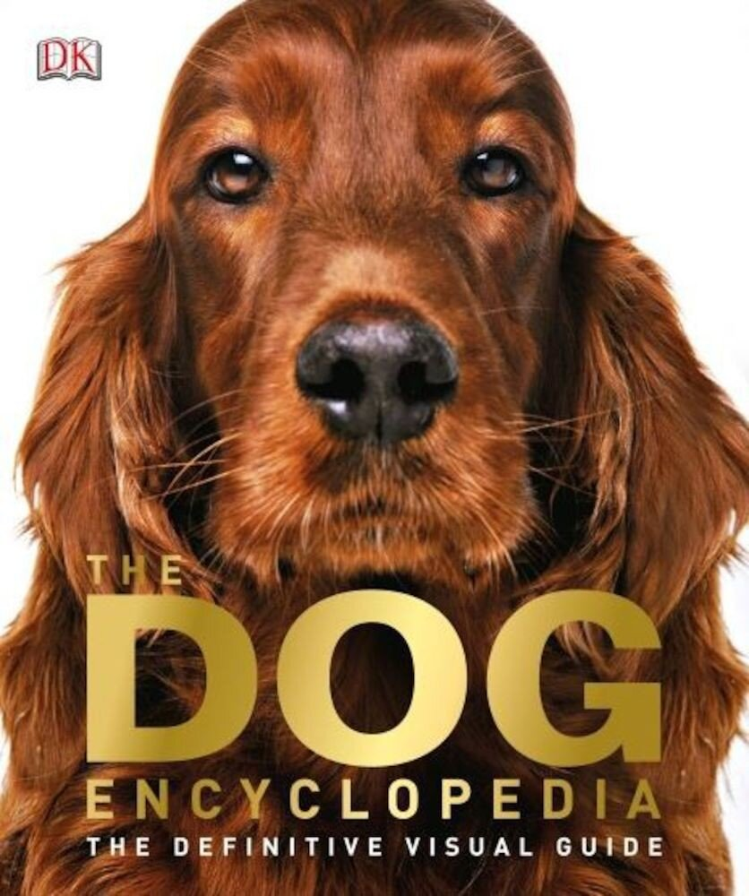 The Dog Encyclopedia: The definitive visual guide - English version
