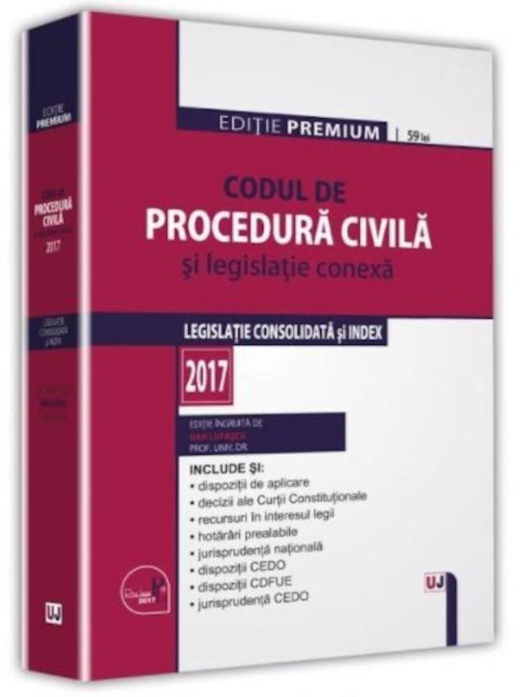 Coperta Carte Codul de procedura civila si legislatie conexa 2017. Editie premium