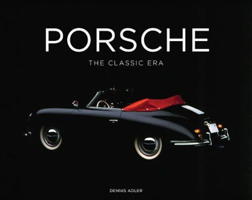 Porsche: The Classic Era, Hardcover