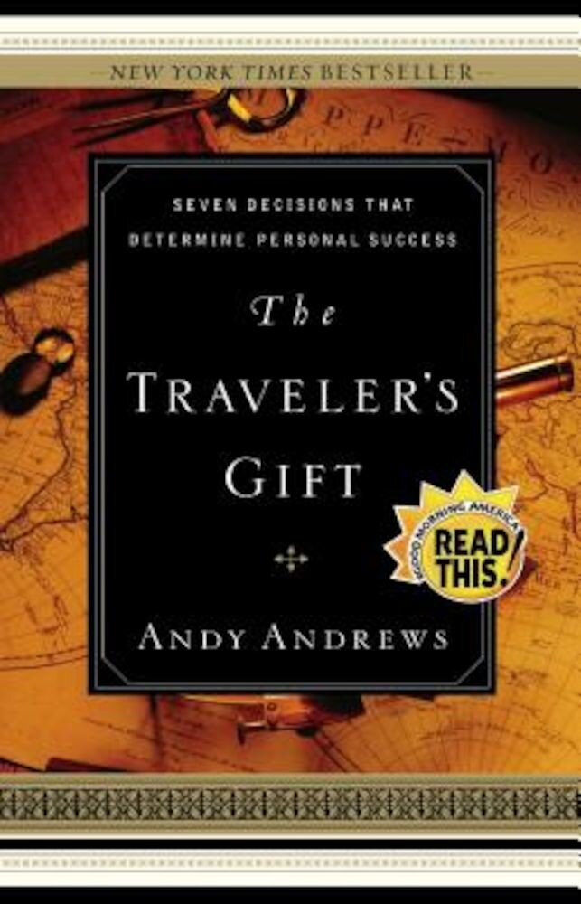 The Traveler's Gift: Seven Decisions That Determine Personal Success, Hardcover