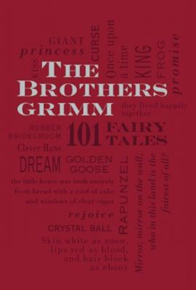 The Brothers Grimm: 101 Fairy Tales, Paperback
