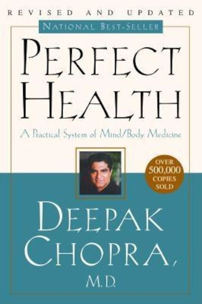 Perfect Health--Revised and Updated: The Complete Mind Body Guide, Paperback