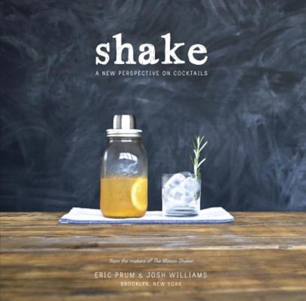 Shake: A New Perspective on Cocktails, Paperback
