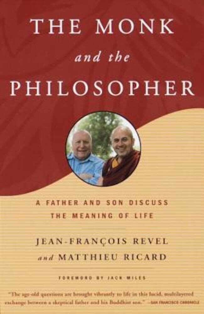 The Monk and the Philosopher: A Father and Son Discuss the Meaning of Life, Paperback