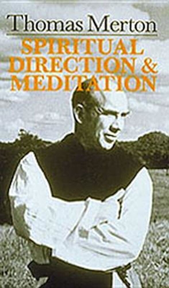 Thomas Merton: Spiritual Direction and Meditation, Paperback