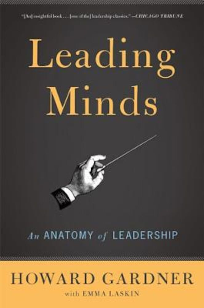 Leading Minds: An Anatomy of Leadership, Paperback