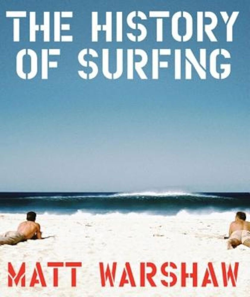 The History of Surfing, Hardcover