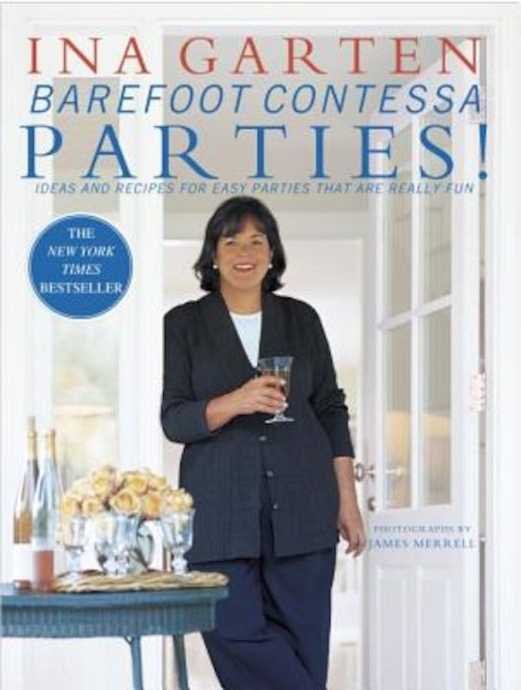 Barefoot Contessa Parties!: Ideas and Recipes for Easy Parties That Are Really Fun, Hardcover