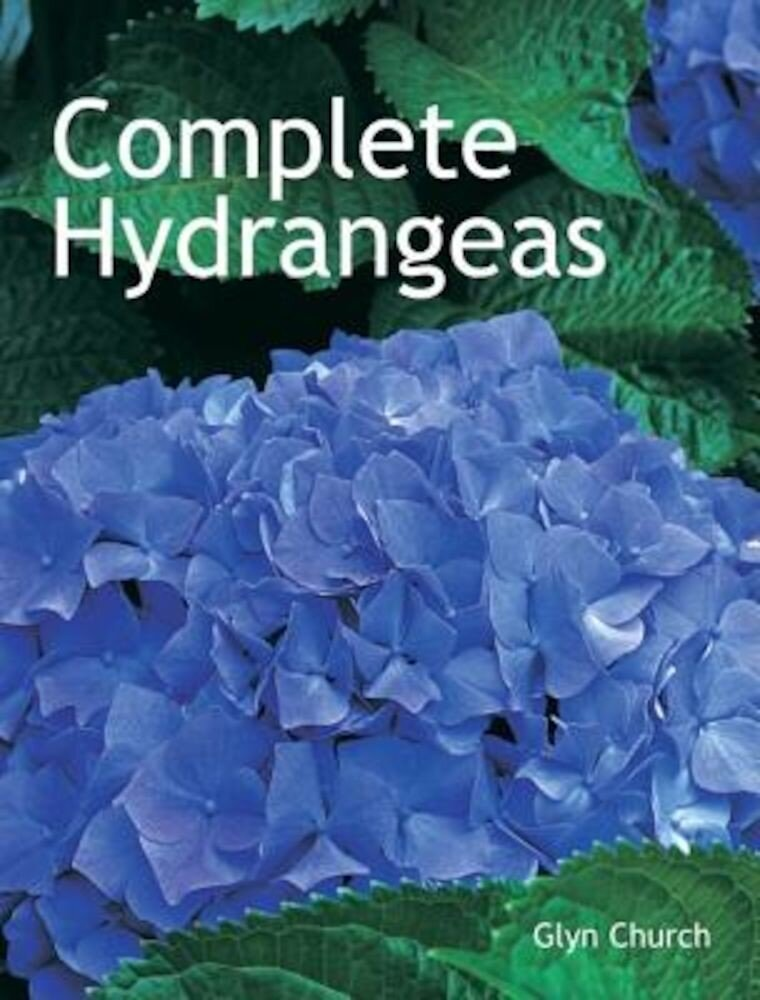 Complete Hydrangeas, Paperback