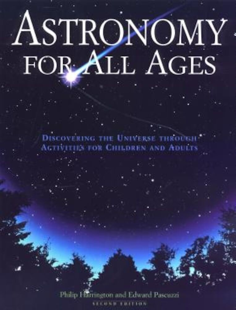 Astronomy for All Ages: Discovering the Universe Through Activities for Children and Adults, Paperback