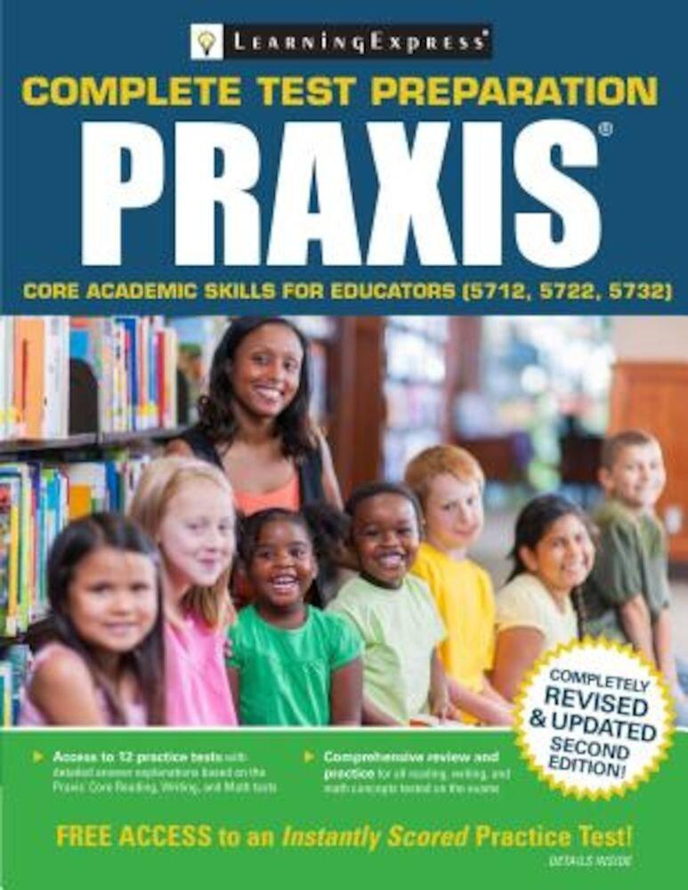 Praxis: Core Academic Skills for Educators (5712, 5722, 5732), Paperback