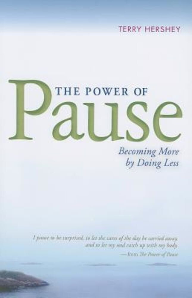 The Power of Pause: Becoming More by Doing Less, Paperback