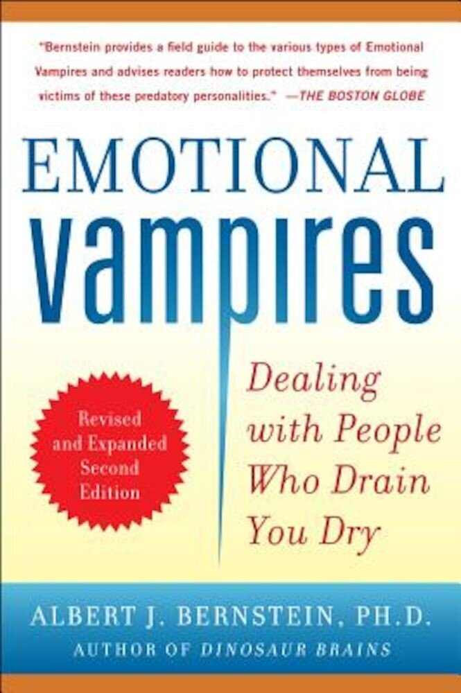 Emotional Vampires: Dealing with People Who Drain You Dry, Paperback