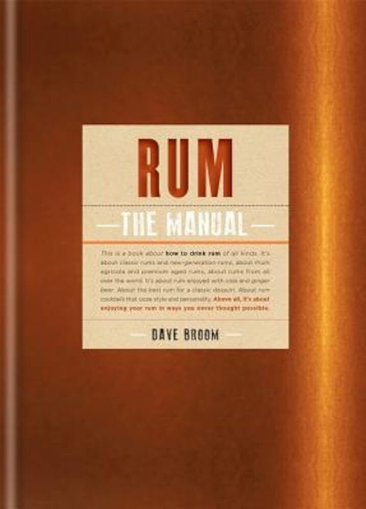 Rum: The Manual, Hardcover