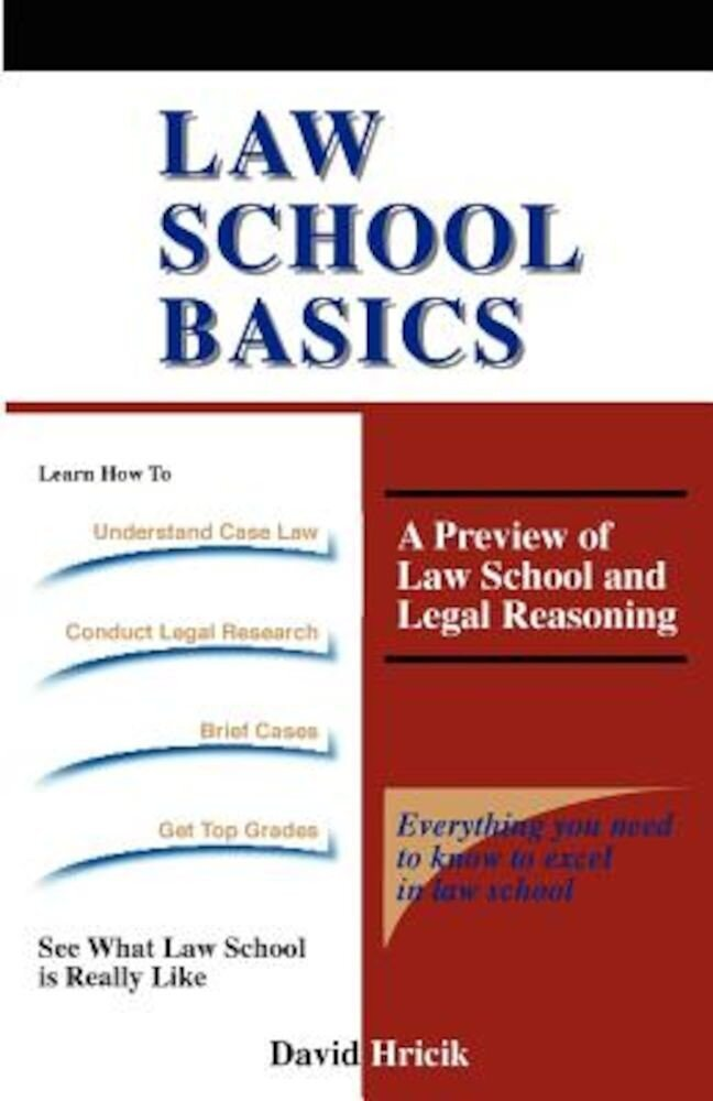 Law School Basics: A Preview of Law School and Legal Reasoning, Paperback