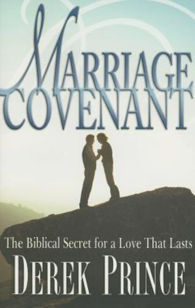 Marriage Covenant: The Biblical Secret for a Love That Lasts, Paperback