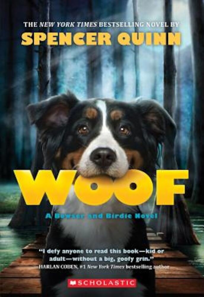 Woof: A Bowser and Birdie Novel, Paperback