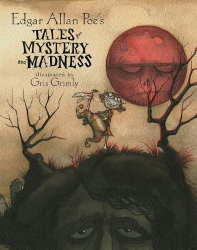 Edgar Allan Poe's Tales of Mystery and Madness, Hardcover