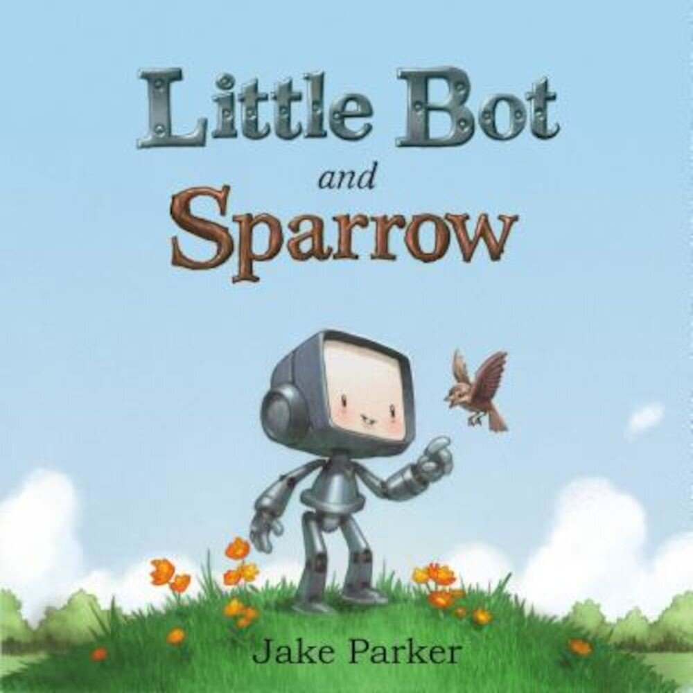 Little Bot and Sparrow, Hardcover