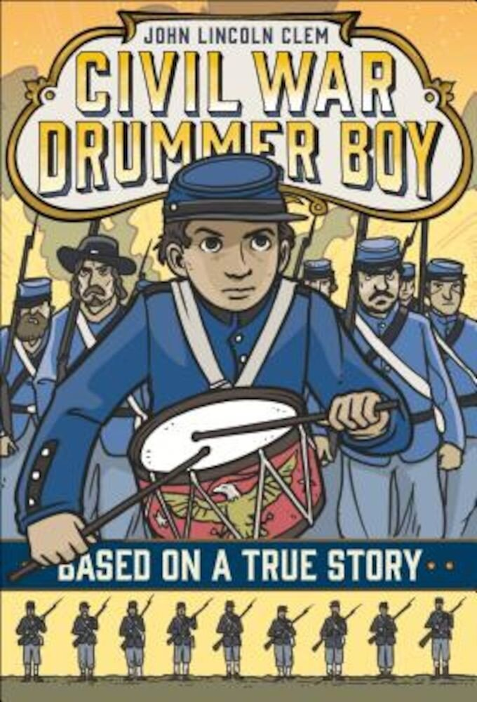 John Lincoln Clem: Civil War Drummer Boy, Paperback