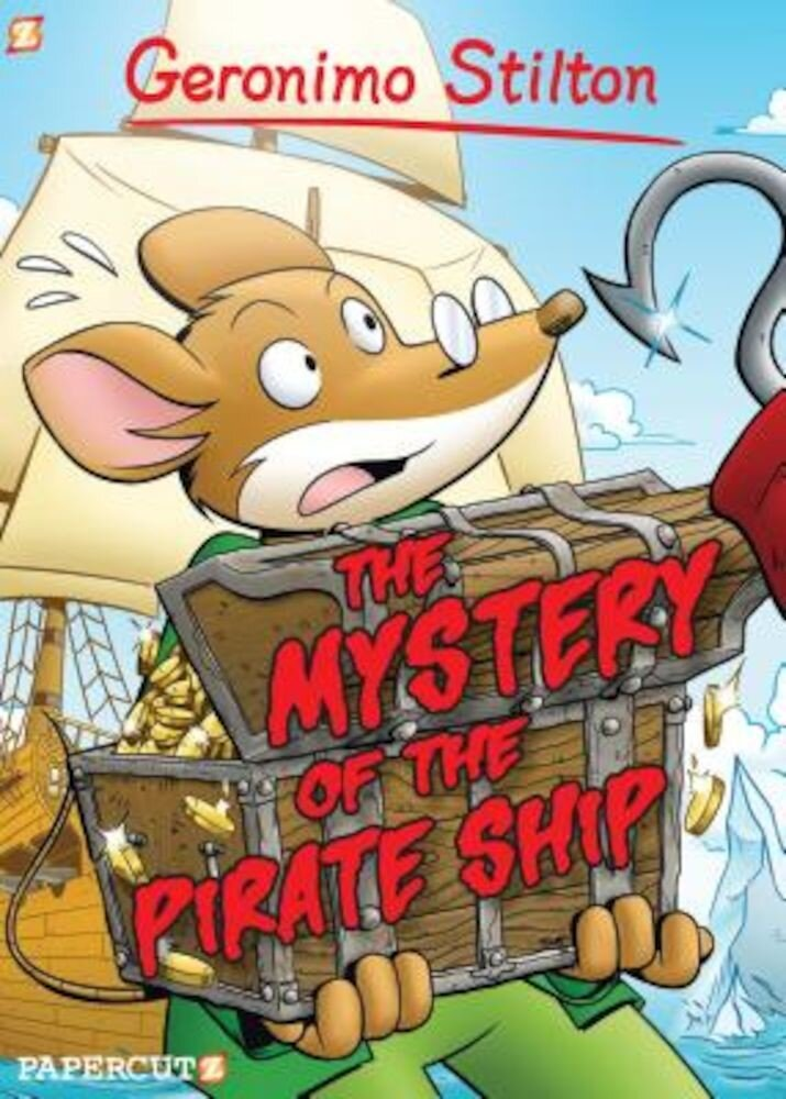 Geronimo Stilton Graphic Novels #17: The Mystery of the Pirate Ship, Hardcover