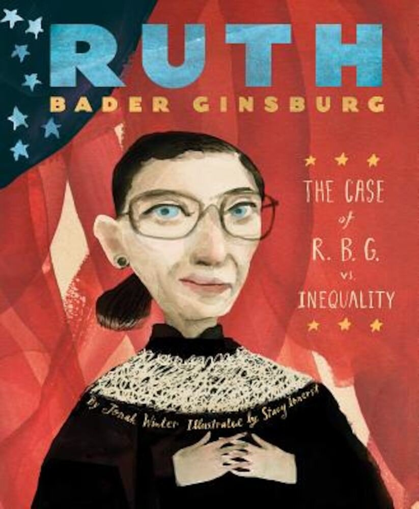 Ruth Bader Ginsburg: The Case of R.B.G. vs. Inequality, Hardcover