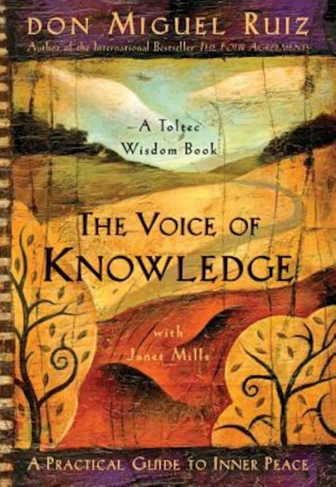 The Voice of Knowledge: A Practical Guide to Inner Peace, Paperback