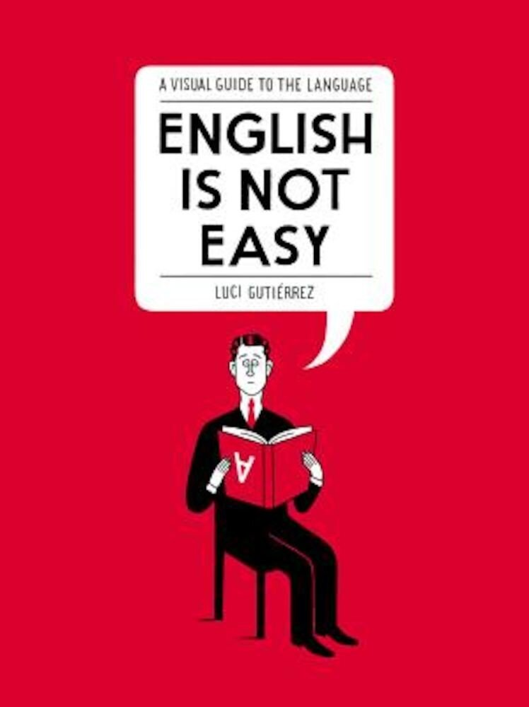 English Is Not Easy: A Visual Guide to the Language, Paperback