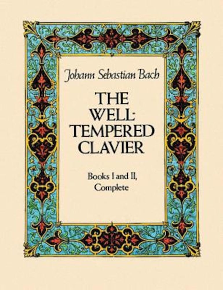 The Well-Tempered Clavier: Books I and II, Complete, Paperback