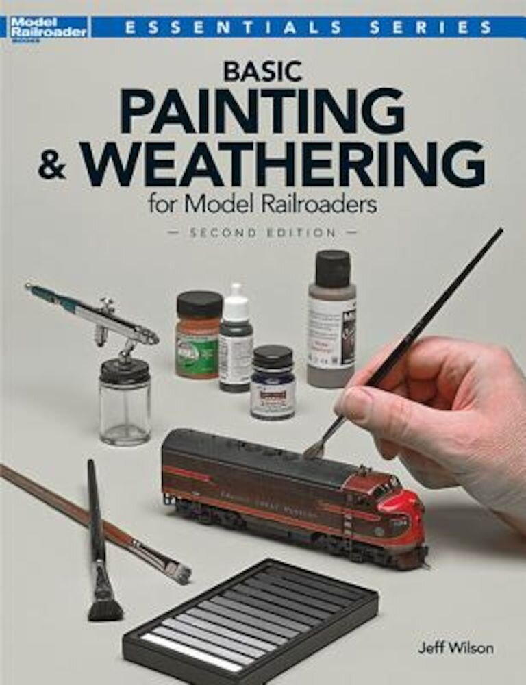 Basic Painting & Weathering for Model Railroaders, Paperback