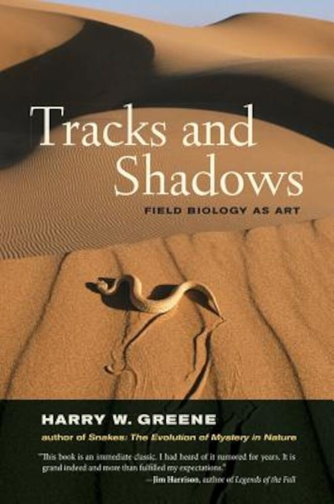 Tracks and Shadows: Field Biology as Art, Paperback