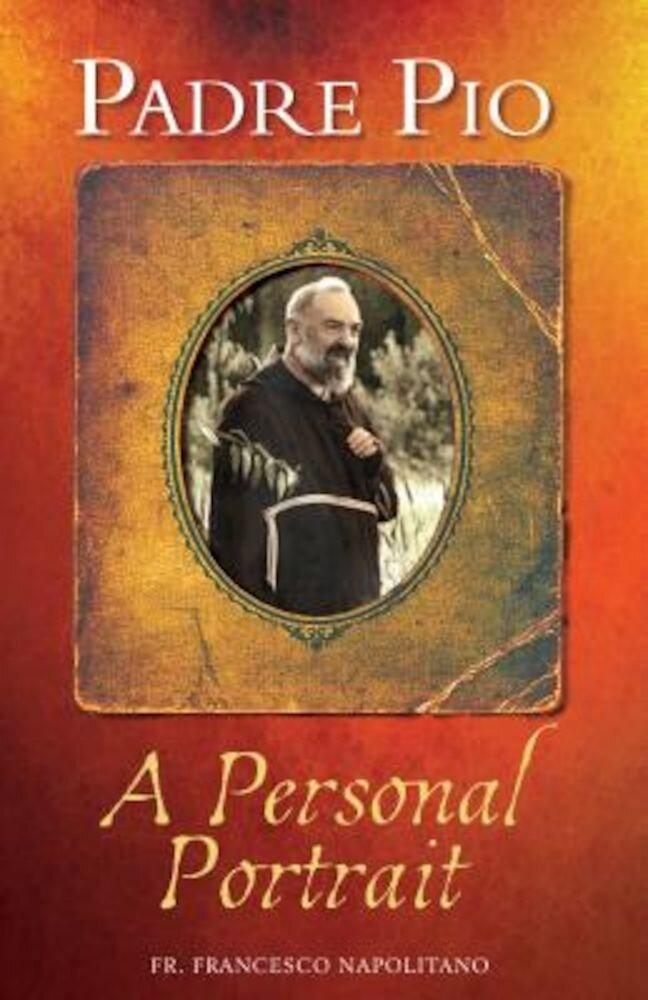 Padre Pio: A Personal Portrait, Paperback
