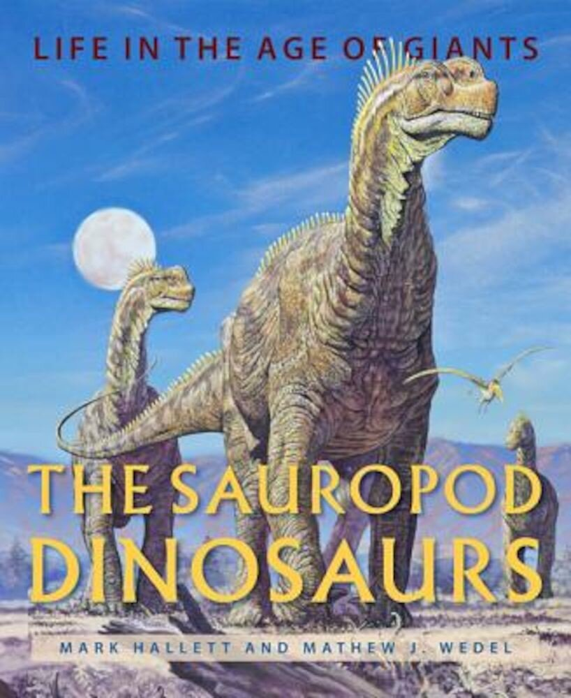 The Sauropod Dinosaurs: Life in the Age of Giants, Hardcover
