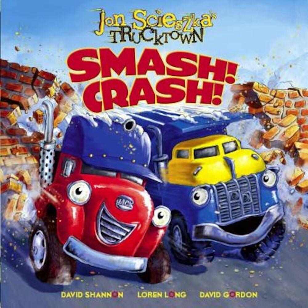 Smash! Crash!, Hardcover