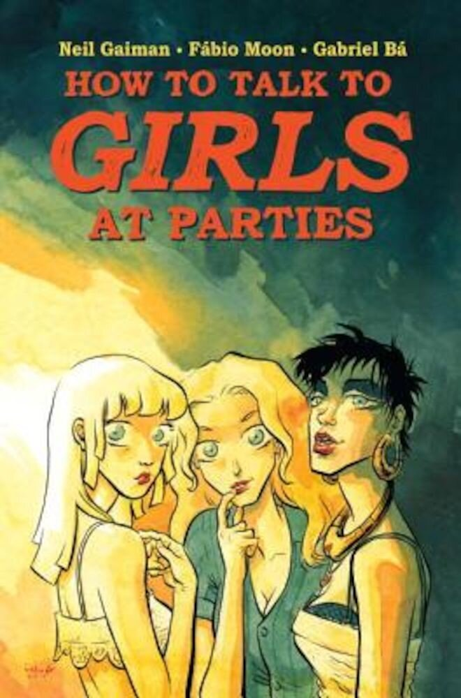 Neil Gaiman's How to Talk to Girls at Parties, Hardcover