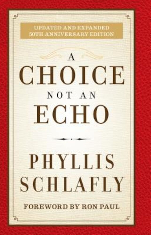 A Choice Not an Echo: Updated and Expanded 50th Anniversary Edition, Hardcover