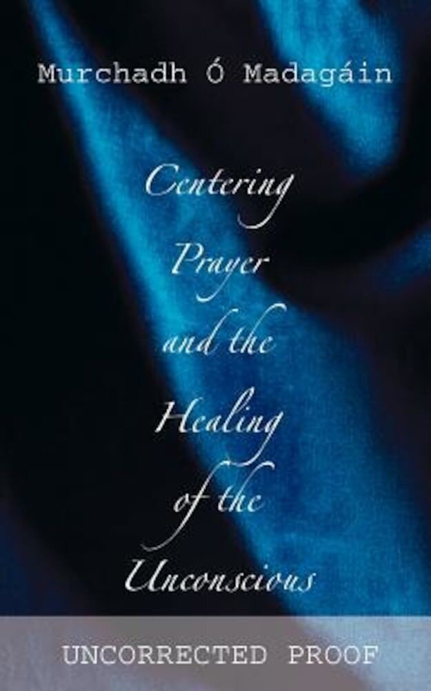 Centering Prayer and the Healing of the Unconscious, Paperback