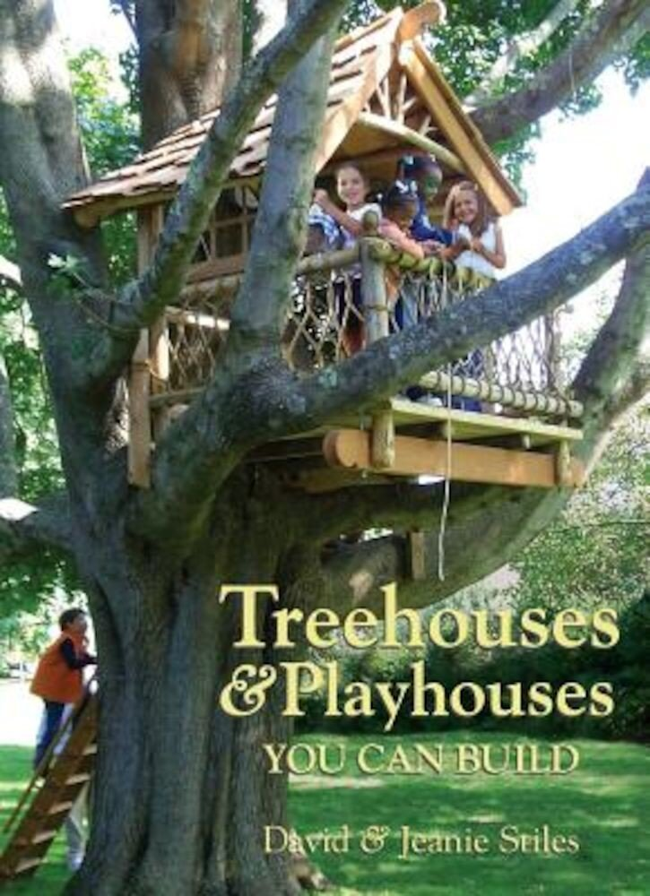 Treehouses & Playhouses You Can Build, Paperback