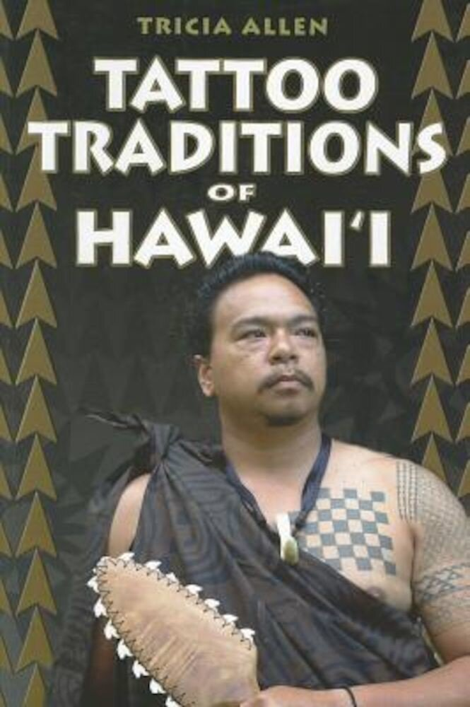 Tattoo Traditions of Hawai'i, Paperback