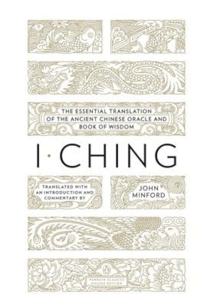 I Ching: The Essential Translation of the Ancient Chinese Oracle and Bookof Wisdom, Paperback
